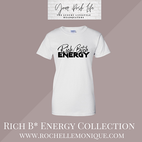 New POSH Rich B*tch Energy Tee