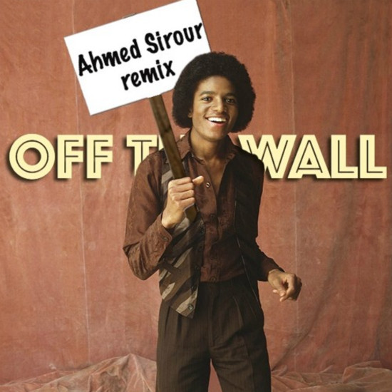 Fresh Music Friday: Ahmed Sirour - Off The Wall Remix