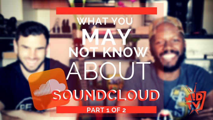 What You May Not Know About SoundCloud - Part 1 [Episode # 05]
