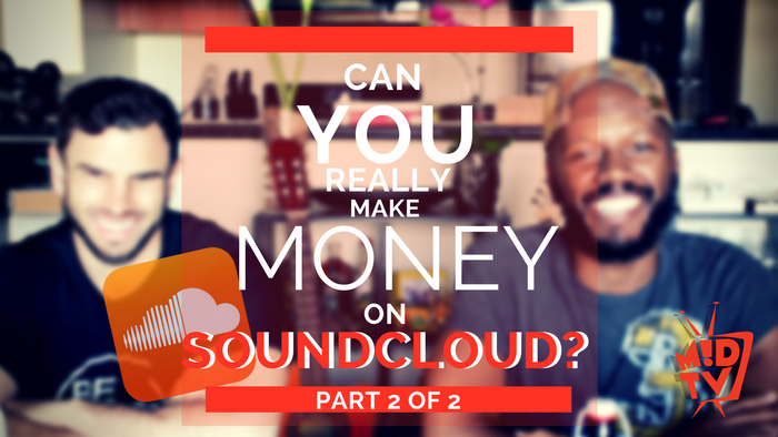 Can You Really Make Money on Soundcloud? - Part 2 [Episode # 06]