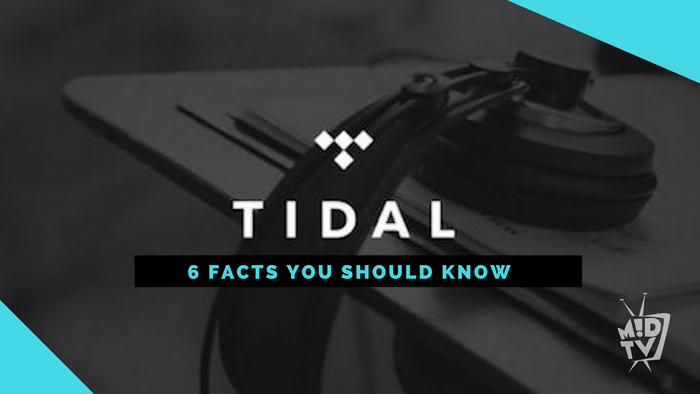 6 Things You Should Know About Tidal [VIDEO]