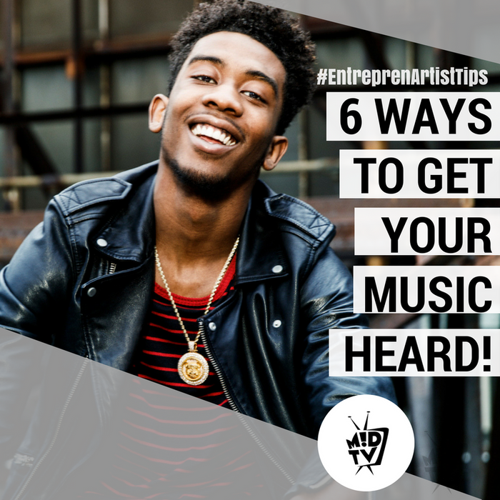 6 Easy Ways to get your music heard