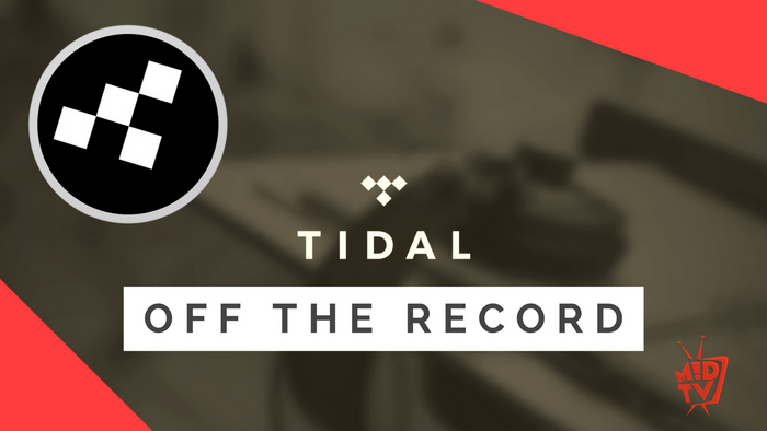 #OFFTHERECORD: Our Plea to Tidal [EPISODE]