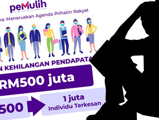 Kerajaan Mula Beri Bantuan Kehilangan Pendapatan (BKP) RM500, Hari Ini