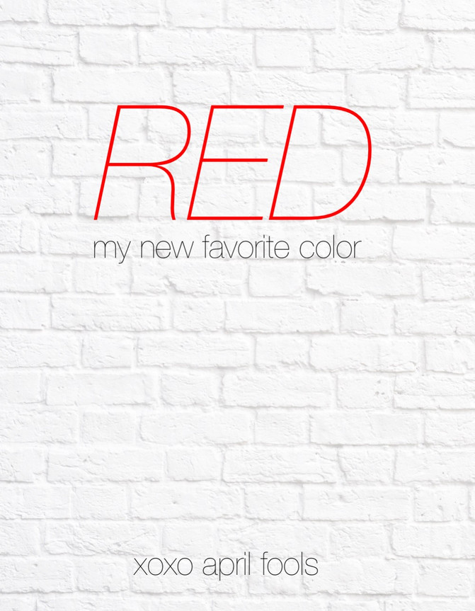 Seeing Red on April Fool's Day?