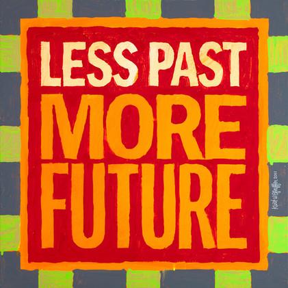 Less Past. More Future. #2