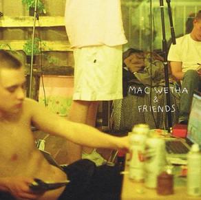 MAC WETHA & FRIENDS