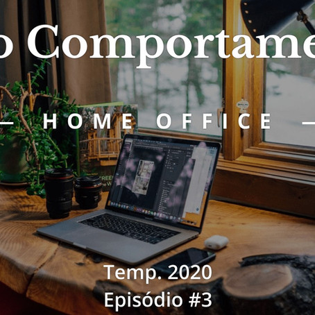 Papo Comportamental #3 - HomeOffice e Economia Comportamental