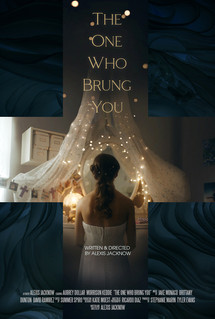 The One Who Brung You