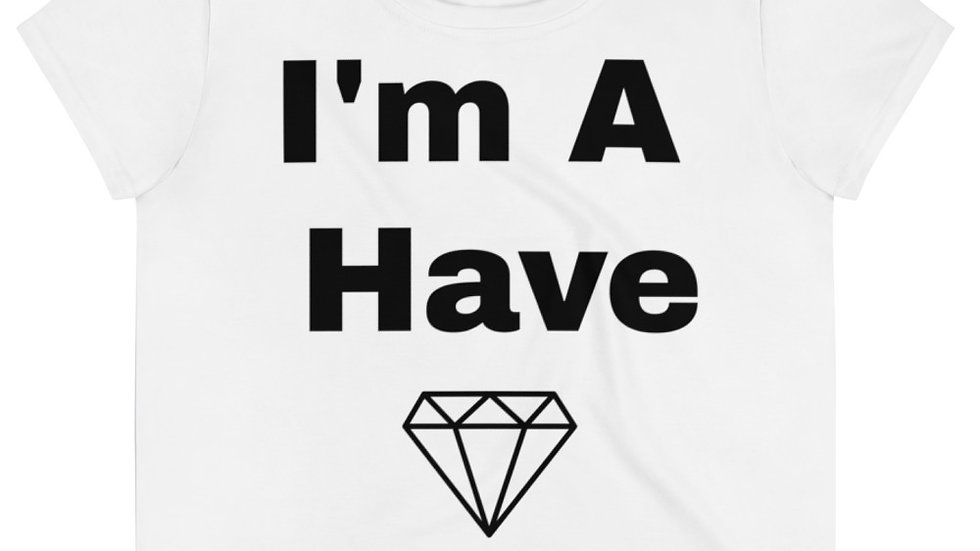 """The Circle: I'm A Have"" All-Over Print Crop Tee"