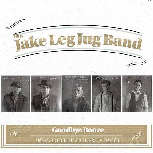 CLR001   - The Jake Leg Jug Band,      Goodbye Booze   (180g White & Gold Vinyl)