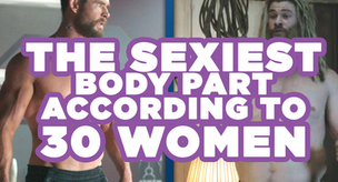 The sexiest body part according to 30 women