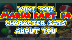 What your Mario Kart 64 Character Says About You.