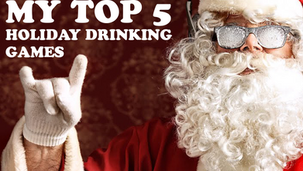 My TOP 5 Holiday Drinking Games