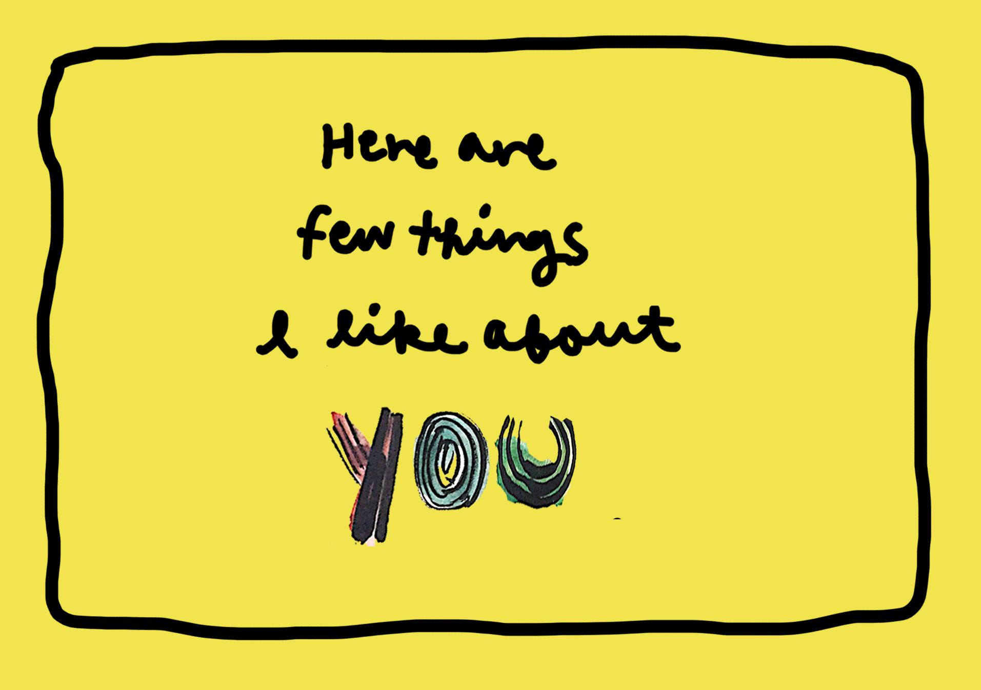 here are few thing i like about you