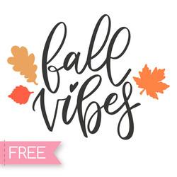Fall vibes free SVG Cricut cut file