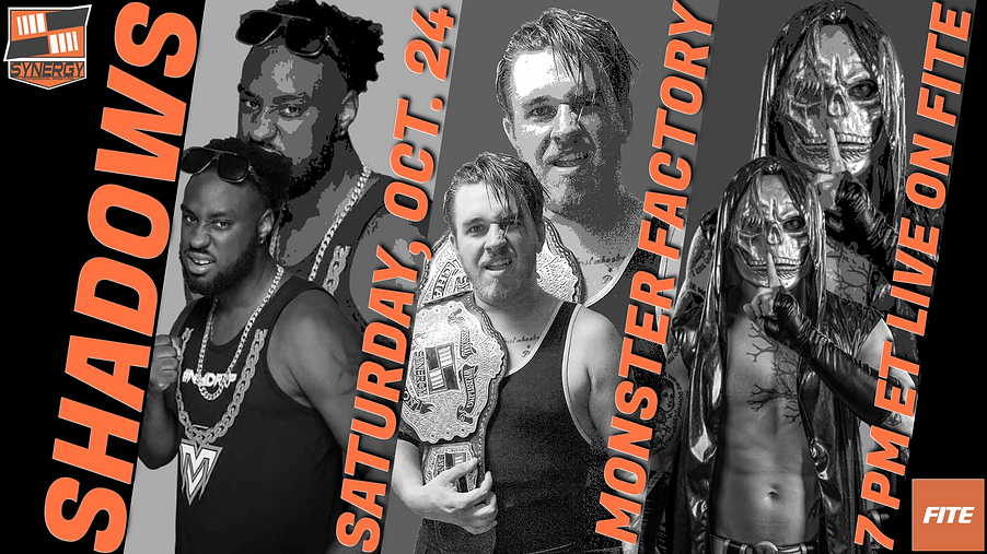 Synergy Pro Wrestling Shadows 10/24 FITE Monster Factory #SPWShadows