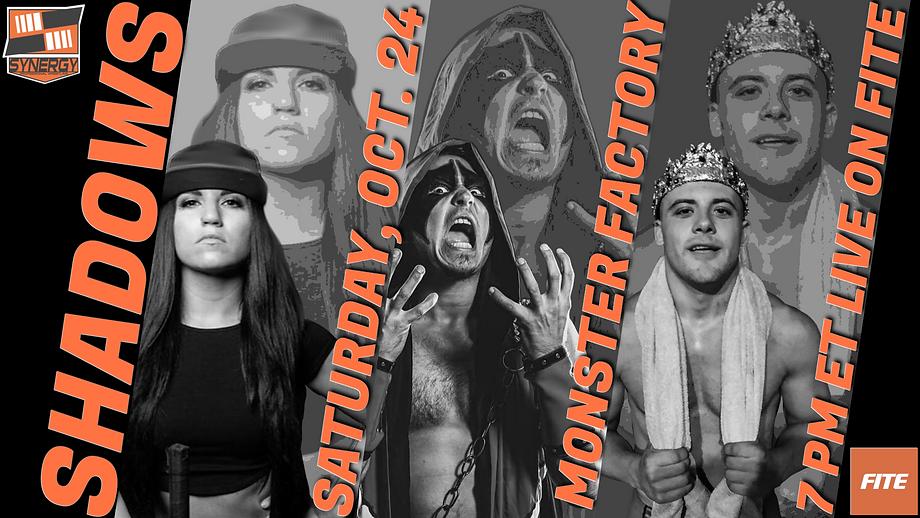 Synergy Pro Wrestling Shadows 10/24 Oct 24 FITE Monster Factory NJ