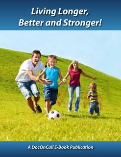 Living Longer, Better and Stronger