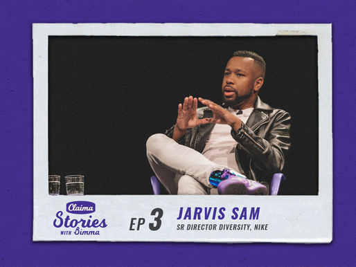 Claima: Stories with Bimma - Jarvis Sam, Nike Diversity | Episode 3