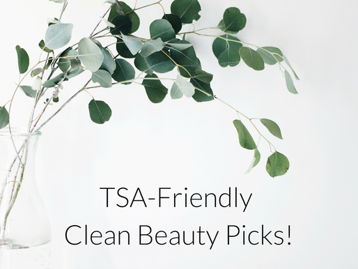 My Favorite TSA-Friendly Clean Beauty Picks!