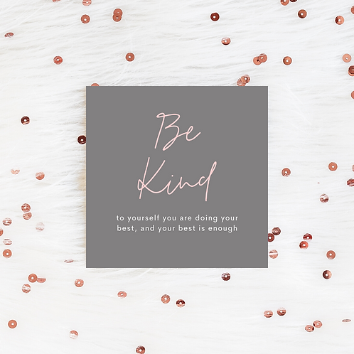 Sending Be Kind to Yourself | Greeting Card | IV