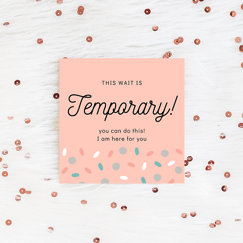 The Wait Is Temporary   Greeting Card   IVF TTC
