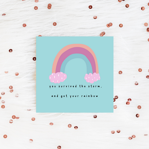 Survived the Storm and Got a Rainbow | Positive Vibes Greeting Card | IVF TTC