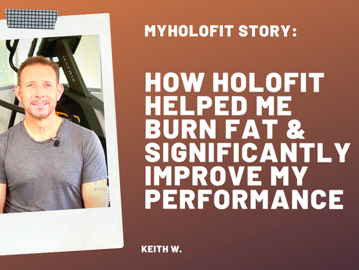 How HOLOFIT on Elliptical Helped Me Burn Fat and Significantly Improve My Performance, by Keith W.