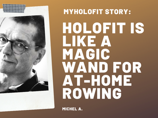 HOLOFIT is Like a Magic Wand for At-Home Rowing by Michel A.