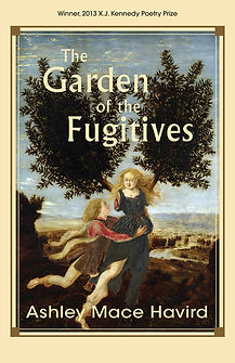 The Garden of the Fugitives, poems by Ashley Mace Havird. Winner of the 2013 X. J. Kennedy Prize.