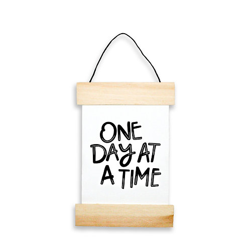 One Day At A Time Hanging Banner