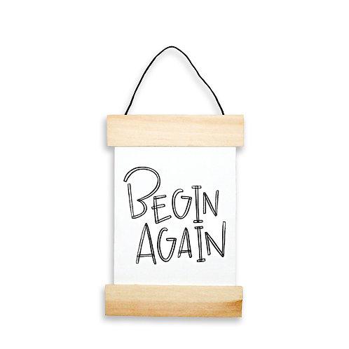 Begin Again Hanging Banner