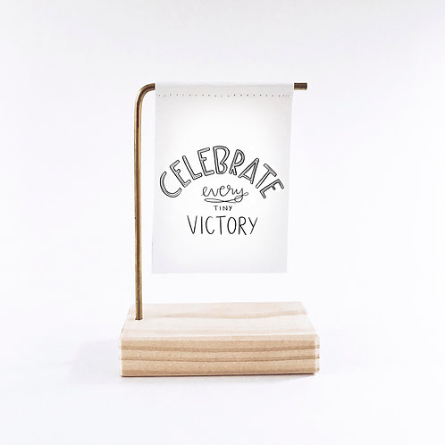 Celebrate Every Tiny Victory Standing Banner