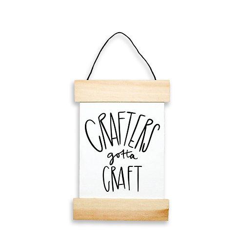 Crafters Gotta Craft Hanging Banner