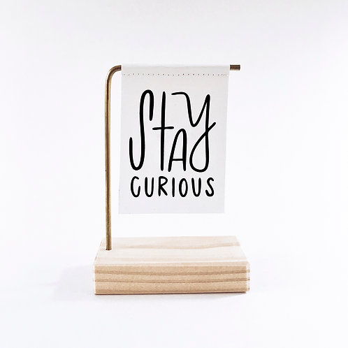 Stay Curious Standing Banner
