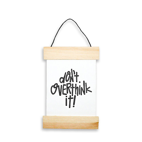 Don't Overthink It Hanging Banner