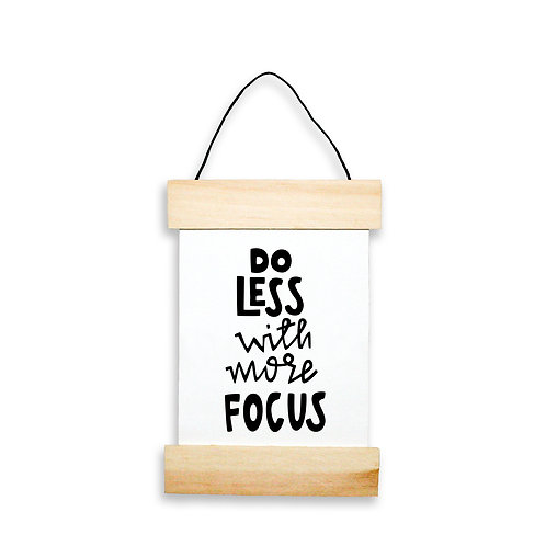 Do Less With More Focus Hanging Banner