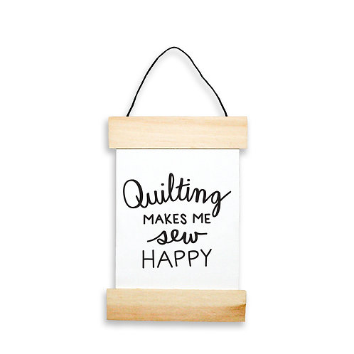 Quilting Makes Me Sew Happy Hanging Banner