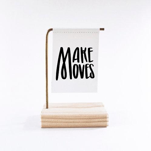 Make Moves Standing Banner