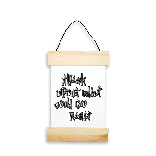 Think About What Could Go Right Hanging Banner