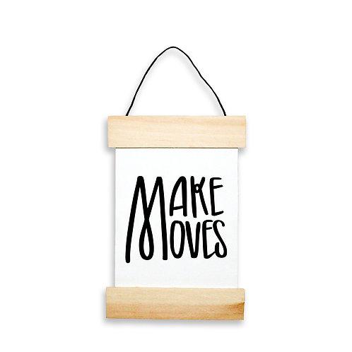 Make Moves Hanging Banner
