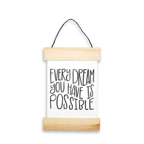 Every Dream You Have Is Possible Hanging Banner