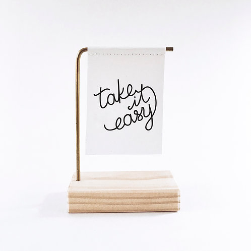 Take It Easy Standing Banner