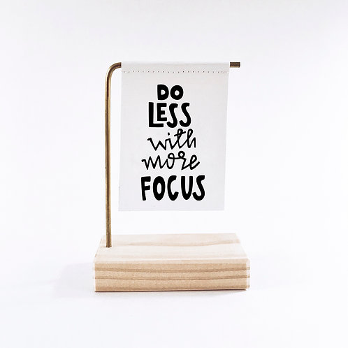 Do Less With More Focus Standing Banner