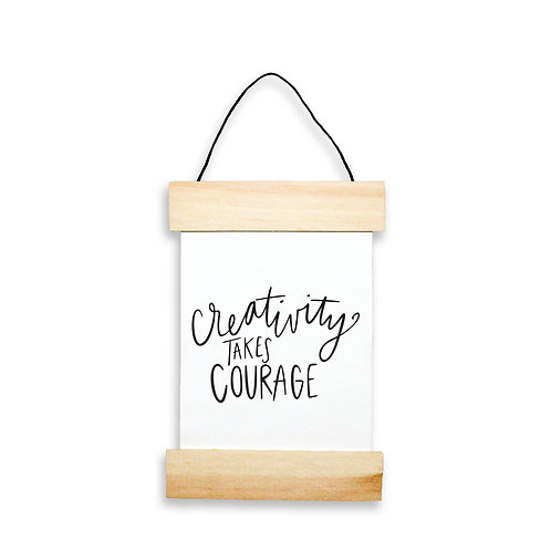 Creativity Takes Courage Hanging Banner
