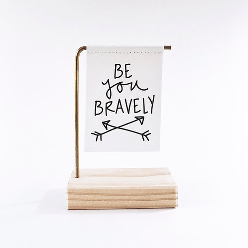Be You Bravely Standing Banner