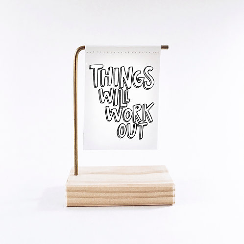 Things Will Work Out Standing Banner