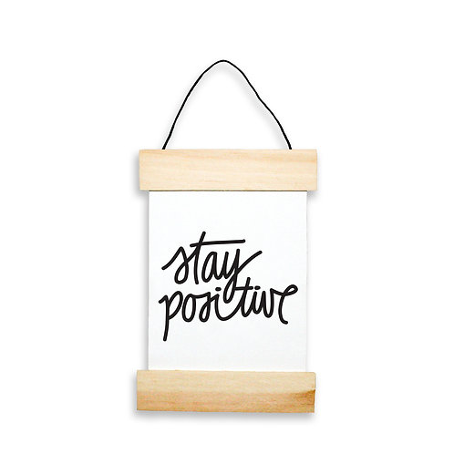 Stay Positive Hanging Banner