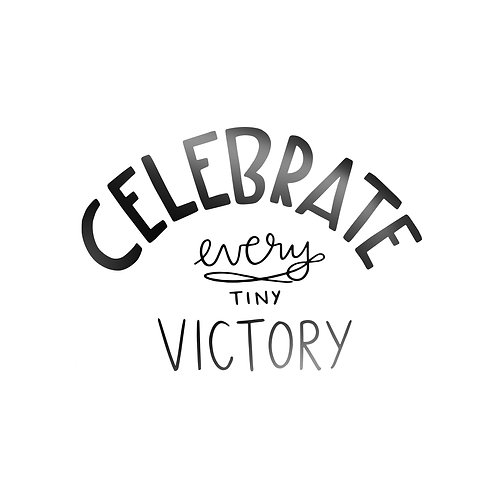 Celebrate Every Tiny Victory Decal